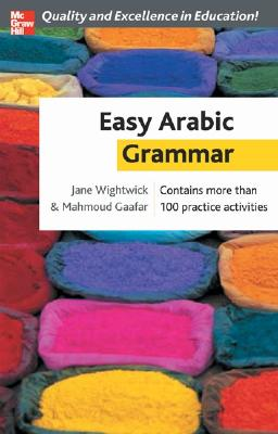 Easy Arabic Grammar By Wightwick, Jane/ Gaafar, Mahmoud
